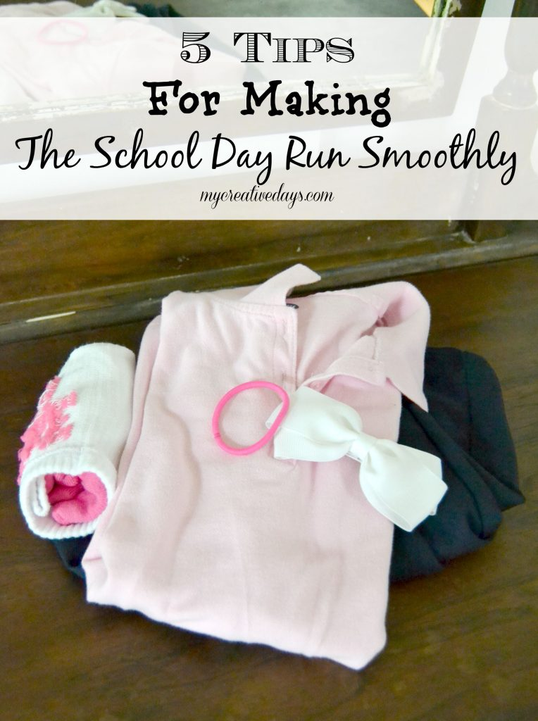 5 Tips For Making The School Day Run Smoothly MyCreativeDays.com
