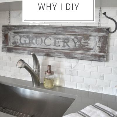 5 Top Reasons Why I DIY