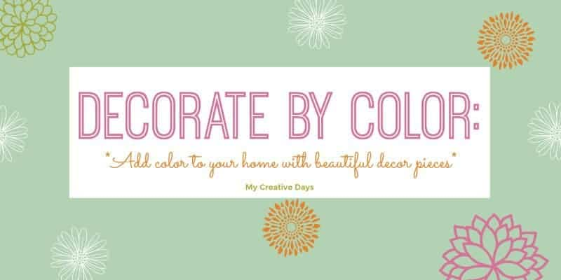 Decorate By Color - Looking for colorful pieces to add to your home? Check out this Decorate By Color Series from My Creative Days.