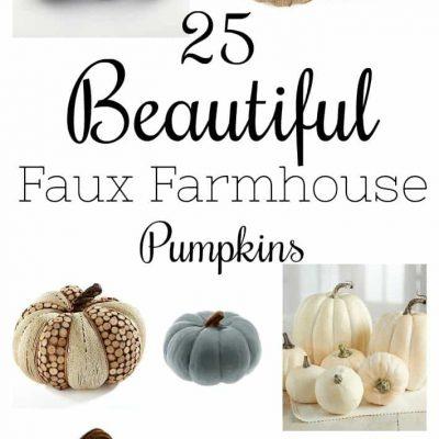 25 Beautiful Faux Farmhouse Pumpkins