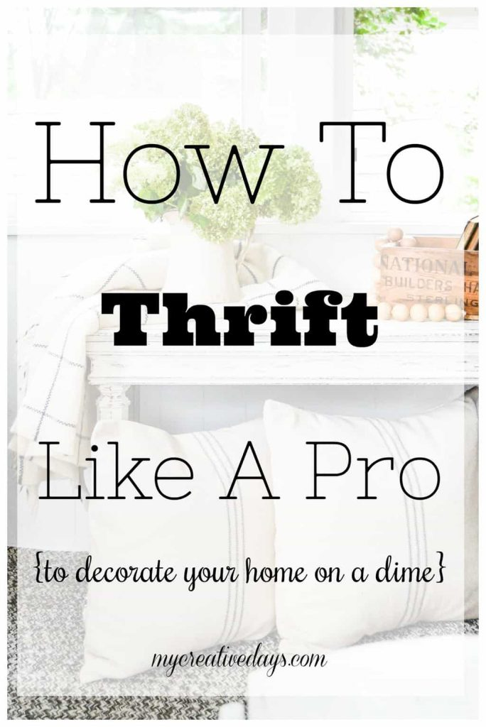 How To Thrift Like A Pro - Do you want to decorate your home without spending a lot of money? My Creative Days will show you How To Thrift Like A Pro to decorate your home on a dime.