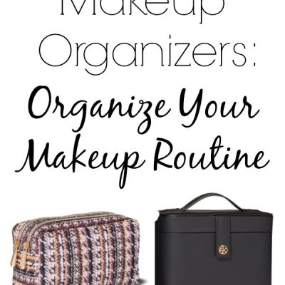 40+ makeup organizers that will have your makeup in order and make your morning routine fast and easy.