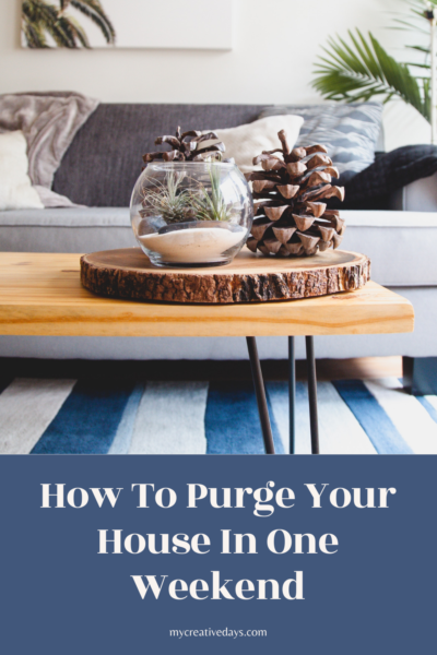 Easy tips that will help you purge your home in one weekend and get you closer to having the organized home you want and dream of.