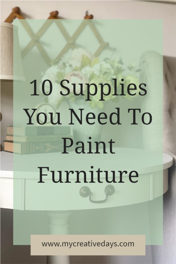 Painting furniture is a great way to get custom pieces on a dime. There are 10 supplies you need to paint furniture successfully every time.