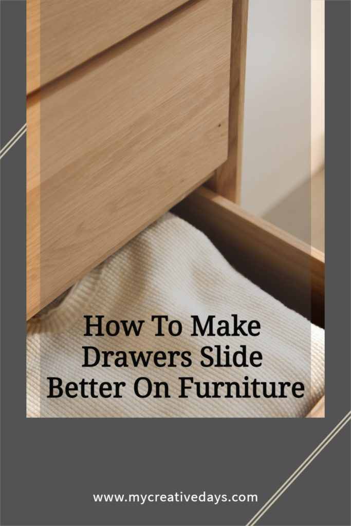 How To Make Drawers Slide Better On Furniture is good to know when you find great pieces that have drawers that don't slide in and out well.
