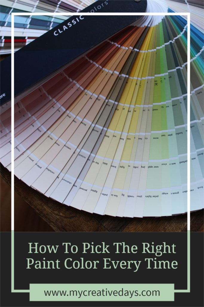 Picking the right paint color can be stressful, but I am sharing easy tips on How To Pick The Right Paint Color Every Time.